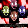 Zombies Whack